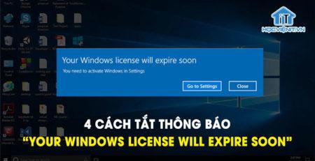 """4 cách tắt thông báo """"Your Windows license will expire soon"""""""