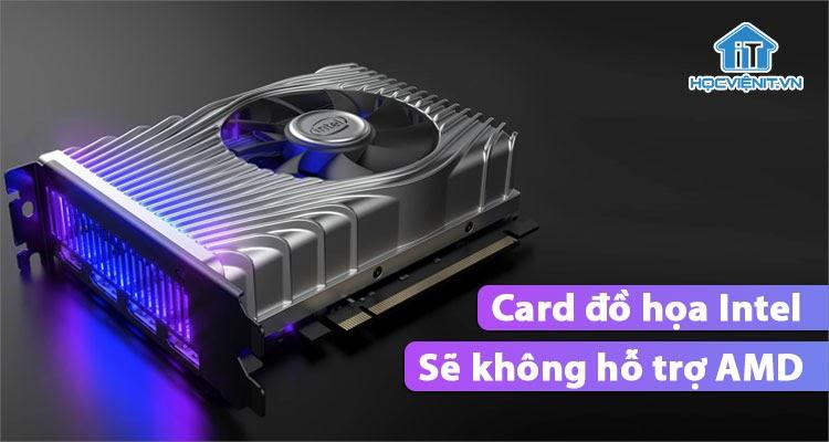 Card đồ họa đầu tiên của Intel sẽ có tên mã là Iris Xe