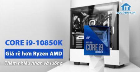 Intel CPU Core i9-10850K - CPU chơi game có hiệu năng và giá tốt nhất
