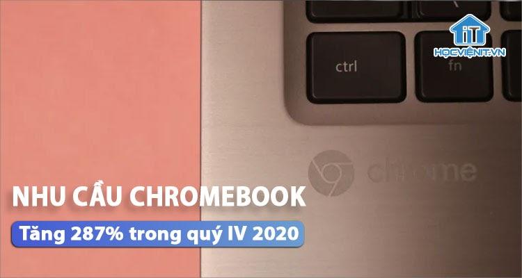 Nhu cầu mua Chromebook, máy tính bảng tăng mạnh