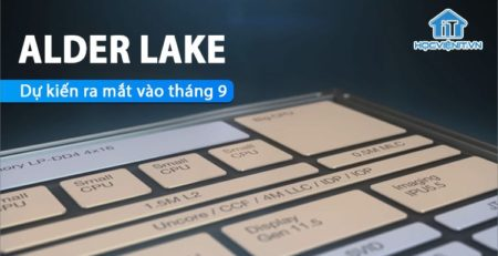 Intel có thể sẽ cho ra mắt CPU Alder Lake vào tháng 9