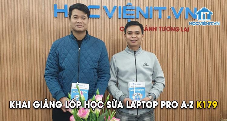 Khai giảng lớp học Sửa Laptop Pro A-Z K179