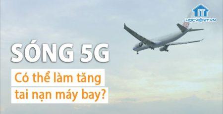 Mở rộng 5G có thể làm tăng các vụ tai nạn máy bay?