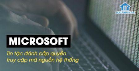 Quyền truy cập mã nguồn hệ thống Microsoft đã bị tin tặc đánh cắp