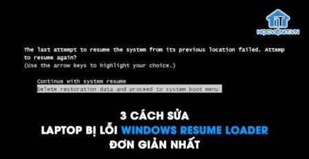 3 cách sửa laptop bị lỗi Windows Resume Loader đơn giản nhất