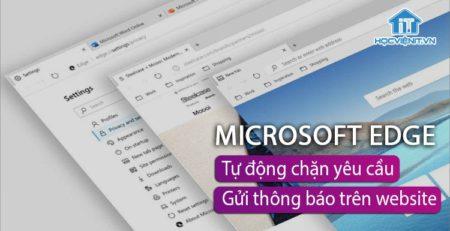 Microsoft Edge tự động chặn thông báo của website phiền nhiễu