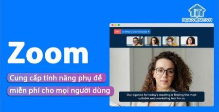 Tính năng phụ đề trên Zoom sẽ được cung cấp miễn phí