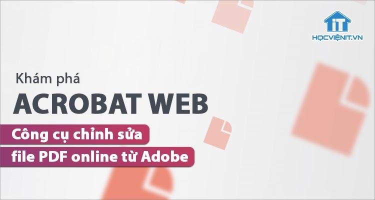 Khám phá công cụ chỉnh sửa file PDF trực tuyến chính chủ từ Adobe