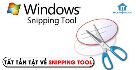 Tất tần tật về Snipping Tool - Công cụ chụp ảnh màn hình máy tính trên Windows