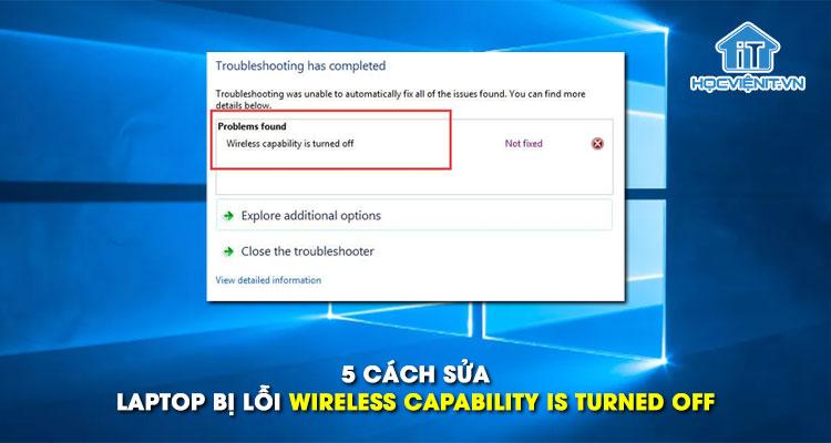 5 cách sửa laptop bị lỗi wireless capability is turned off