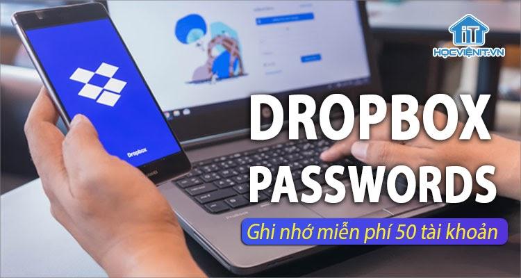 Dropbox Passwords sẽ miễn phí cho mọi người dùng