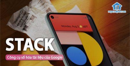 Google ra mắt Stack - Ứng dụng số hóa tài liệu trên điện thoại