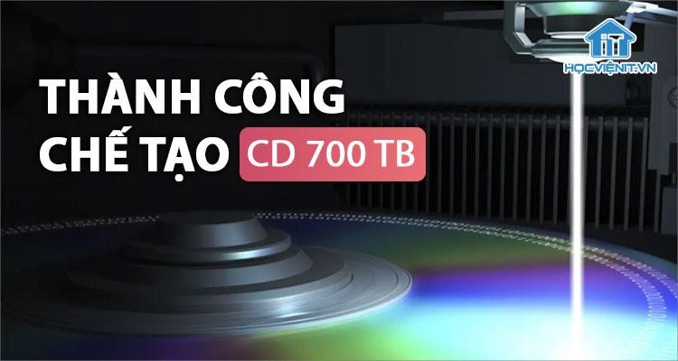 Chế tạo thành công đĩa quang CD dung lượng 700 TB