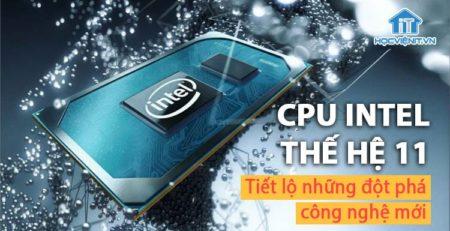 Tiết lộ thông tin về CPU Intel thế hệ thứ 11 trước ngày ra mắt