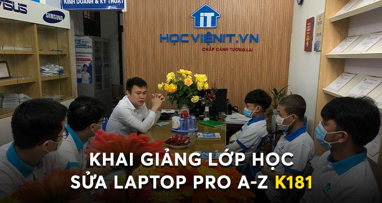 Khai giảng lớp học Sửa Laptop Pro A-Z K181
