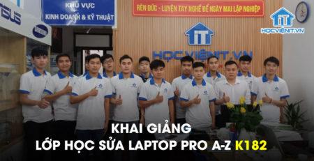 Khai giảng lớp học Sửa Laptop Pro A-Z K182