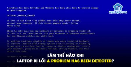 Làm thế nào khi laptop bị lỗi A problem has been detected?