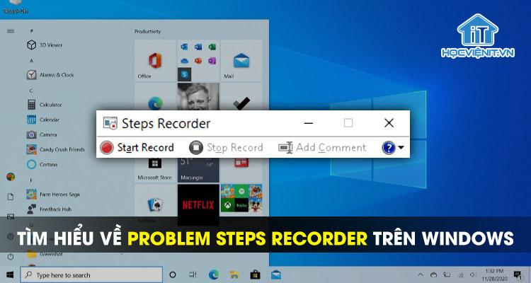 Tìm hiểu về Problem Steps Recorder trên Windows