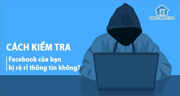 Kiểm tra nhanh xem Facebook của bạn có an toàn?
