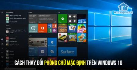 Cách thay đổi phông chữ mặc định trên Windows 10