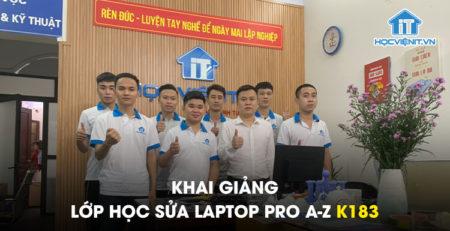 Khai giảng lớp học Sửa Laptop Pro A-Z K183