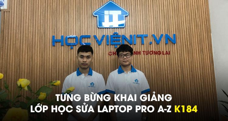 Tưng bừng khai giảng lớp học Sửa Laptop Pro A-Z K184
