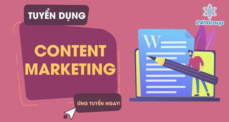 Tuyển dụng Content Marketing có kinh nghiệm đi làm ngay