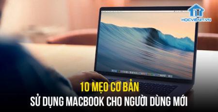 10 Mẹo cơ bản sử dụng MacBook cho người dùng mới