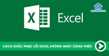 Cách khắc phục lỗi Excel không nhảy công thức