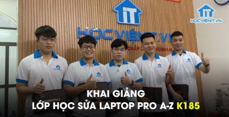 Khai giảng lớp học Sửa Laptop Pro A-Z K185