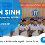 Tuyển sinh khóa học Sửa Laptop Pro A-Z K187 khai giảng ngày 05/06/2021
