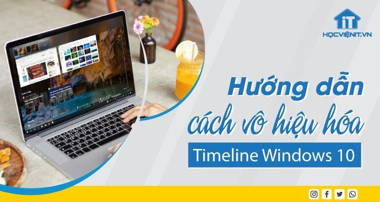 Hướng dẫn cách vô hiệu hóa Timeline Windows 10