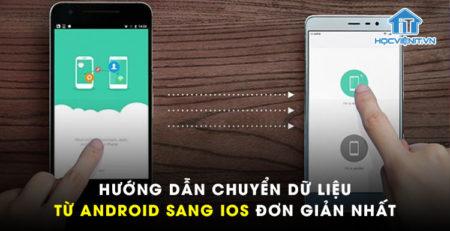 Hướng dẫn chuyển dữ liệu từ Android sang iOS đơn giản nhất