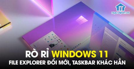 Rò rỉ Windows 11: File Explorer đổi mới, Taskbar khác hẳn