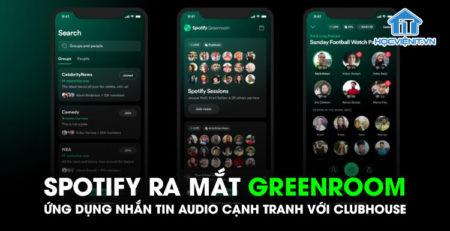 Spotify ra mắt Greenroom: Ứng dụng nhắn tin audio cạnh tranh với Clubhouse