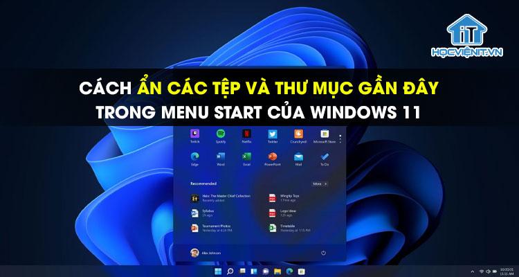 Cách ẩn các tệp và thư mục gần đây trong menu Start của Windows 11