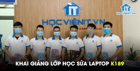 Khai giảng lớp học Sửa Laptop K189
