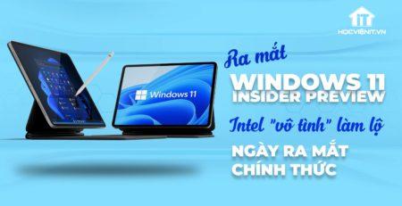 """Intel """"vô tình"""" tiết lộ ngày phát hành Windows 11 chính thức"""