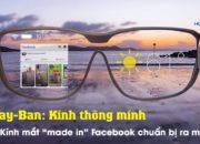 """Ray-Ban: Kính thông minh """"made in"""" Facebook chuẩn bị ra mắt"""