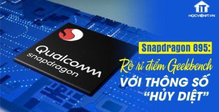 Rò rỉ chi tiết điểm Geekbench cho SoC cao cấp Snapdragon 895 sắp ra mắt