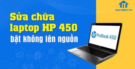 Sửa chữa laptop HP 450 bật không lên nguồn