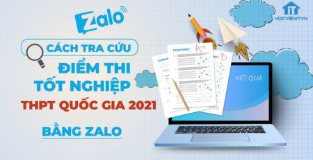 Tra cứu điểm thi tốt nghiệp THPT Quốc gia 2021 bằng Zalo