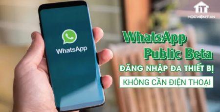 WhatsApp Public Beta tăng cường làm việc đa nền tảng
