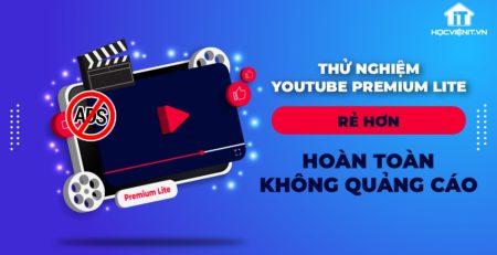 Youtube thử nghiệm gói Premium Lite