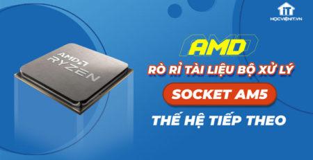 Kế hoạch trang bị GPU tích hợp cho bộ vi xử lý Socket AM5 của AMD