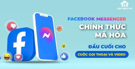 Facebook Messenger đang bổ sung mã hóa đầu cuối cho các cuộc gọi thoại và video
