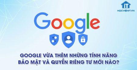 Google Chrome 92 cập nhật bảo mật và quyền riêng tư