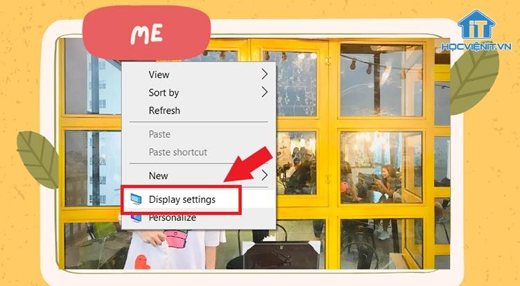 Chọn Display settings từ màn hình Desktop