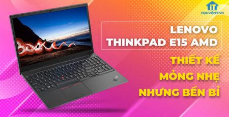 ThinkPad E15 G3 với cấu hình mạnh mẽ