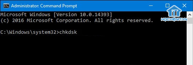 Nhập lệnh chkdsk trong Command Prompt
